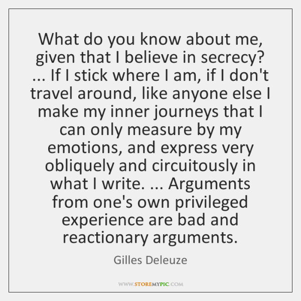 What do you know about me, given that I believe in secrecy? ... ...