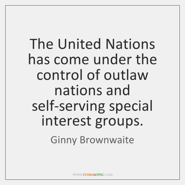 The United Nations has come under the control of outlaw nations and ...