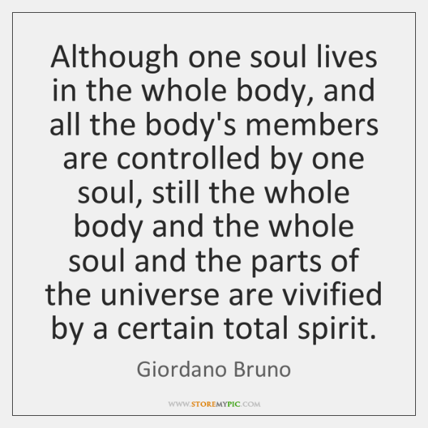 Although one soul lives in the whole body, and all the body's ...