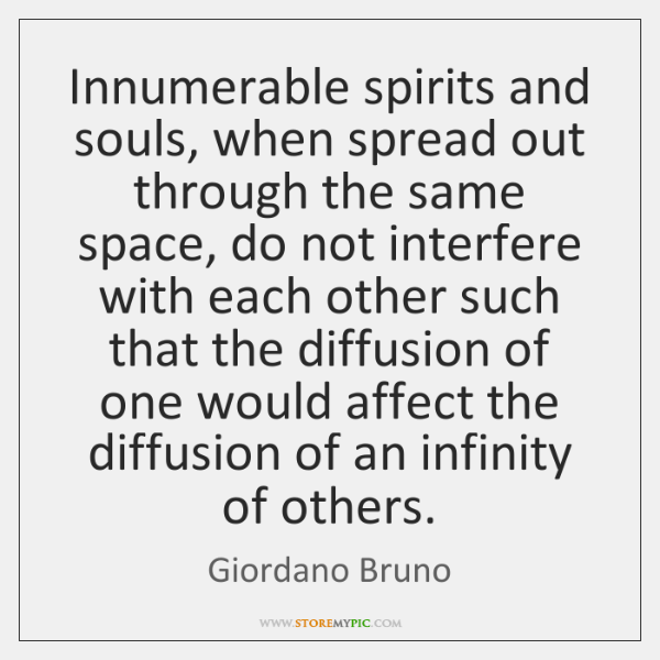Innumerable spirits and souls, when spread out through the same space, do ...