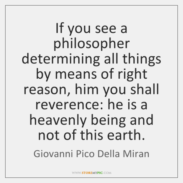 If you see a philosopher determining all things by means of right ...