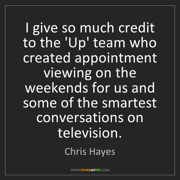 Chris Hayes: I give so much credit to the 'Up' team who created appointment...