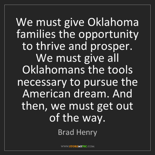 Brad Henry: We must give Oklahoma families the opportunity to thrive...