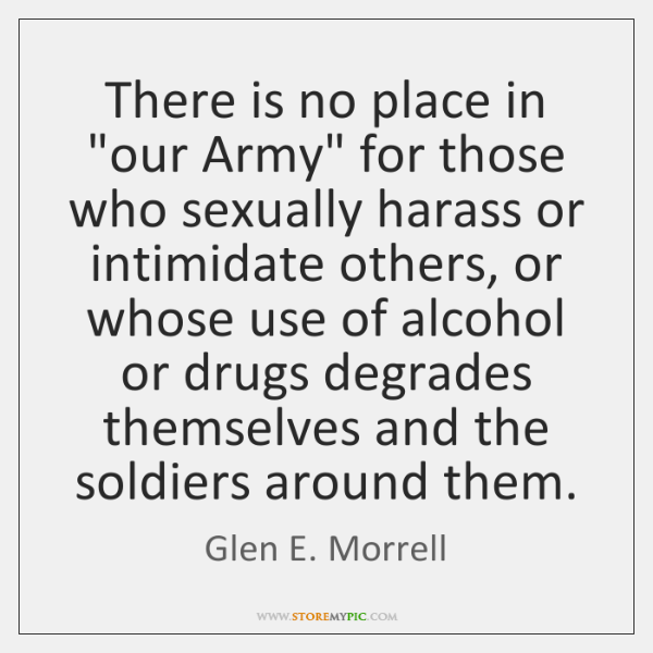 """There is no place in """"our Army"""" for those who sexually harass ..."""