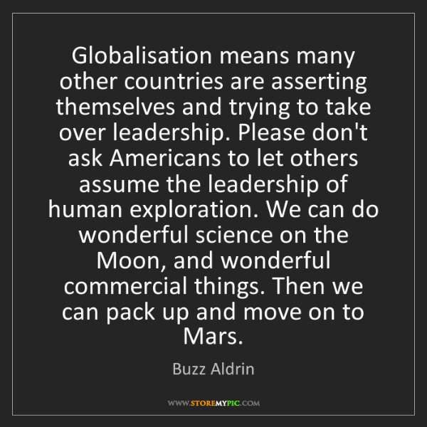 Buzz Aldrin: Globalisation means many other countries are asserting...