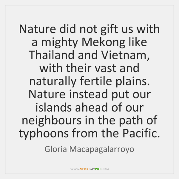 Nature did not gift us with a mighty Mekong like Thailand and ...