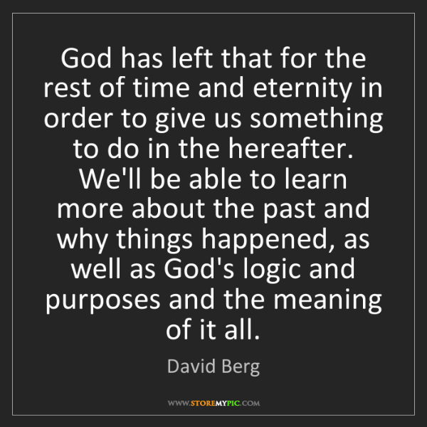 David Berg: God has left that for the rest of time and eternity in...