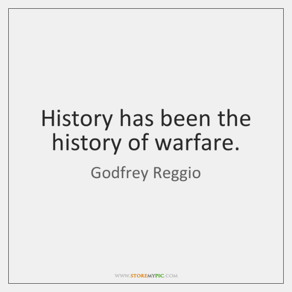 History has been the history of warfare.