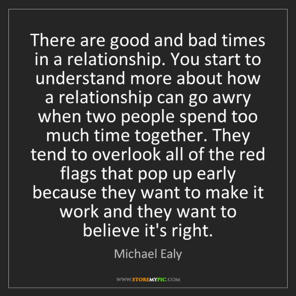 Michael Ealy: There are good and bad times in a relationship. You start...