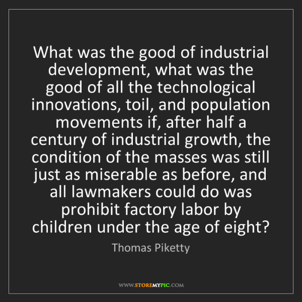Thomas Piketty: What was the good of industrial development, what was...