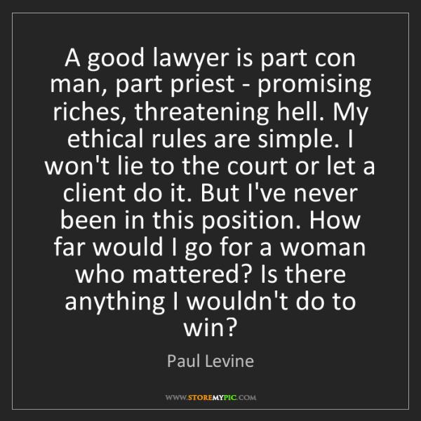 Paul Levine: A good lawyer is part con man, part priest - promising...