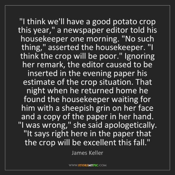 "James Keller: ""I think we'll have a good potato crop this year,"" a..."