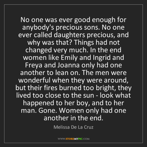 Melissa De La Cruz: No one was ever good enough for anybody's precious sons....
