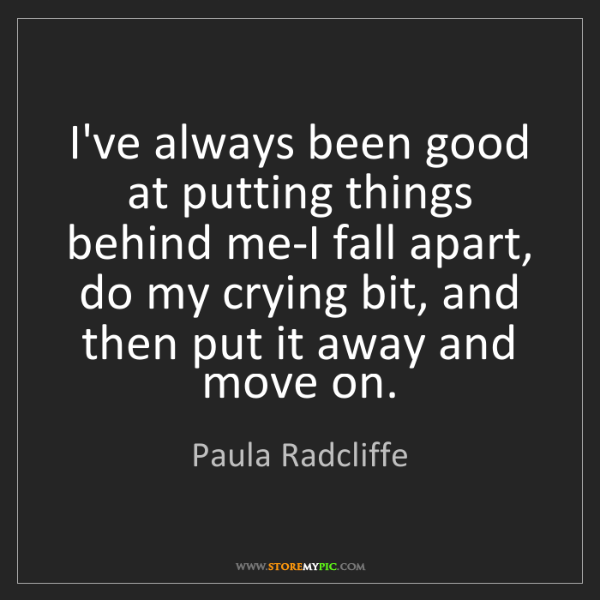 Paula Radcliffe: I've always been good at putting things behind me-I fall...