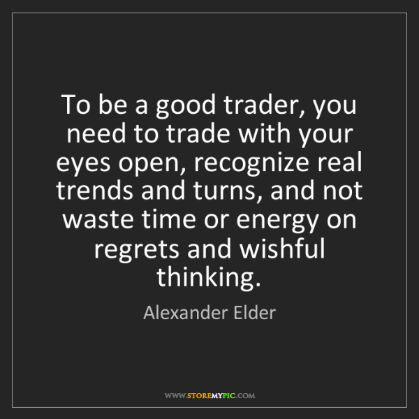 Alexander Elder: To be a good trader, you need to trade with your eyes...
