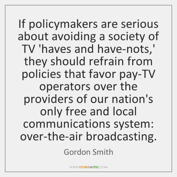 If policymakers are serious about avoiding a society of TV 'haves and ...