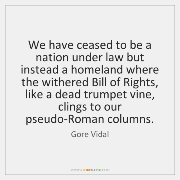 We have ceased to be a nation under law but instead a ...