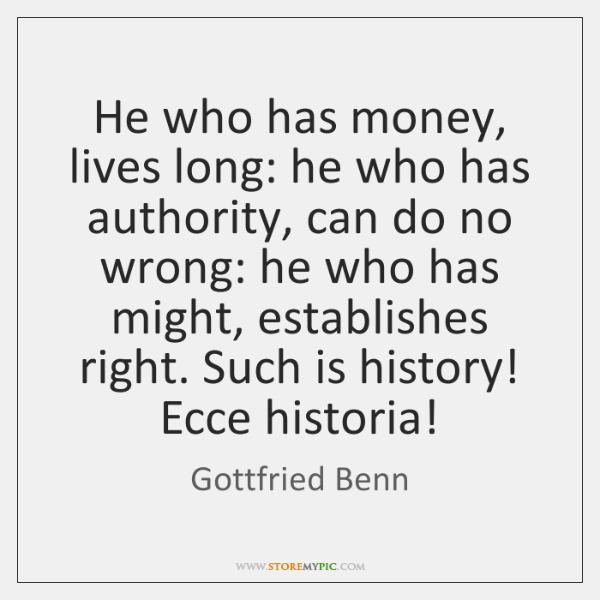 He who has money, lives long: he who has authority, can do ...