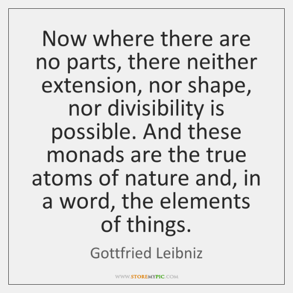 Now where there are no parts, there neither extension, nor shape, nor ...