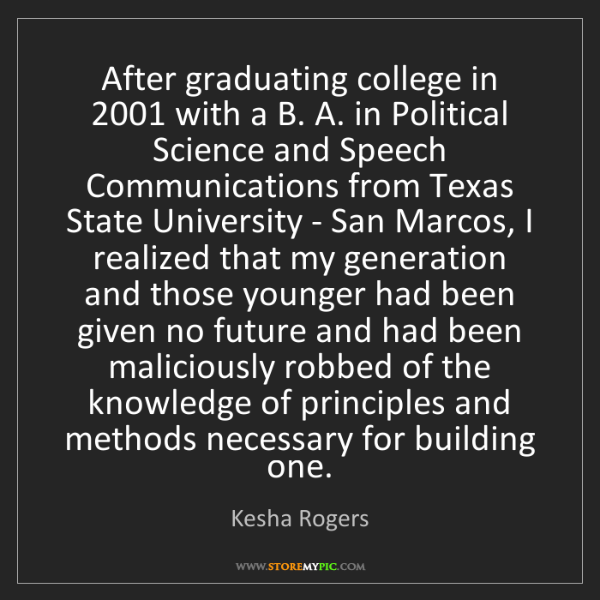 Kesha Rogers: After graduating college in 2001 with a B. A. in Political...