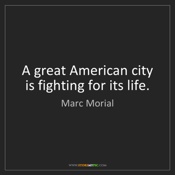 Marc Morial: A great American city is fighting for its life.
