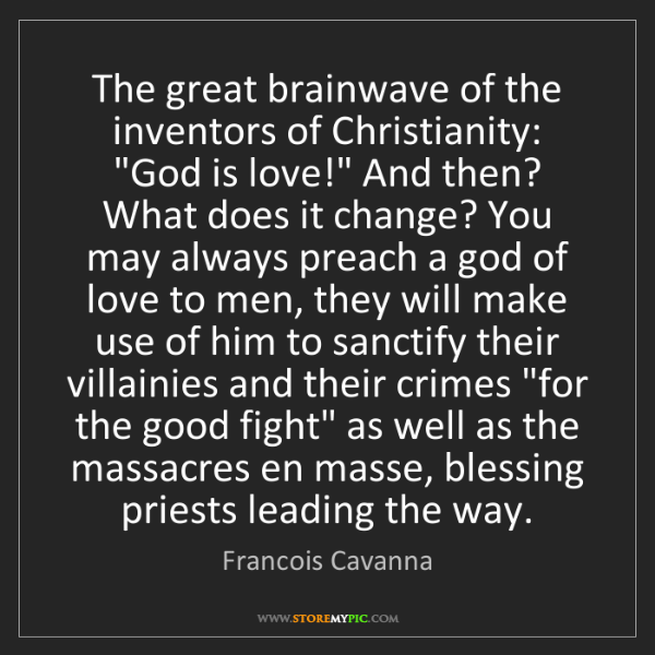 Francois Cavanna: The great brainwave of the inventors of Christianity:...
