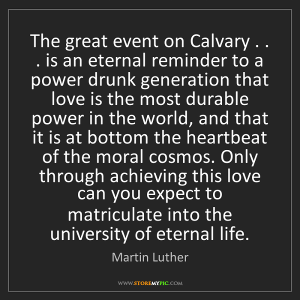 Martin Luther: The great event on Calvary . . . is an eternal reminder...