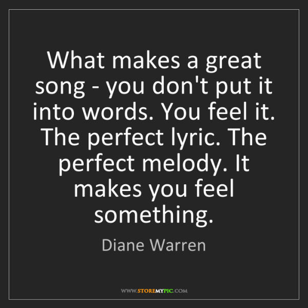 Diane Warren: What makes a great song - you don't put it into words....