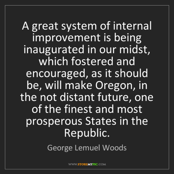 George Lemuel Woods: A great system of internal improvement is being inaugurated...