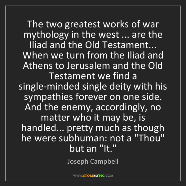 Joseph Campbell: The two greatest works of war mythology in the west ......