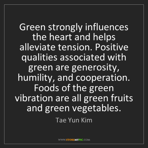 Tae Yun Kim: Green strongly influences the heart and helps alleviate...