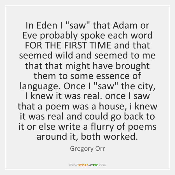 "In Eden I ""saw"" that Adam or Eve probably spoke each word ..."