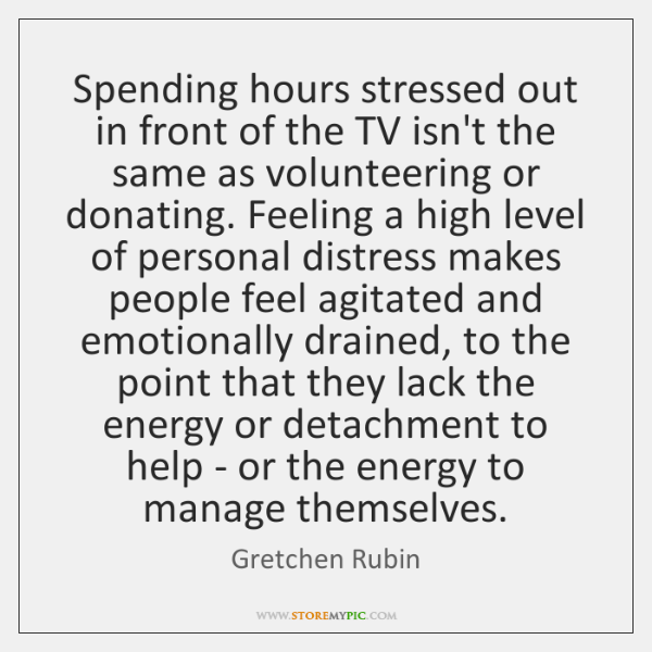 Spending hours stressed out in front of the TV isn't the same ...