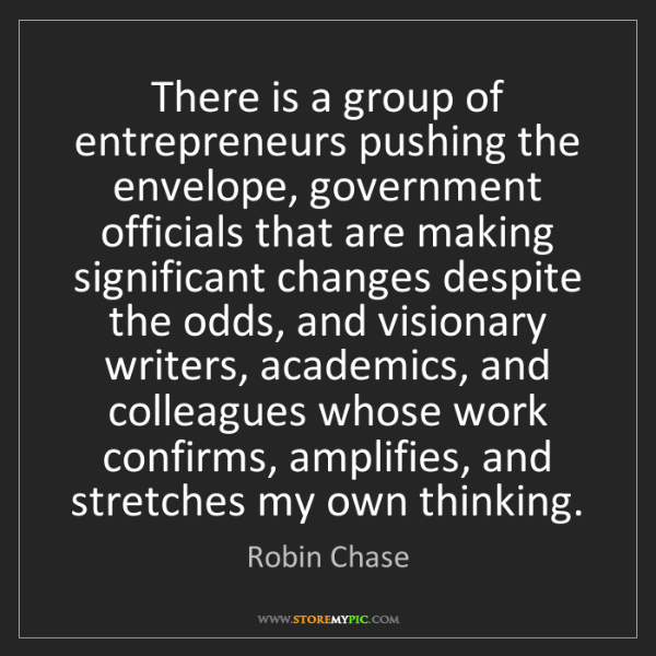 Robin Chase: There is a group of entrepreneurs pushing the envelope,...