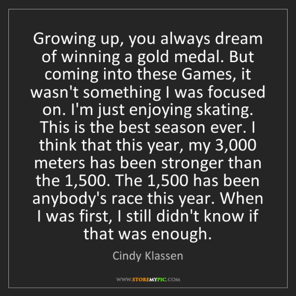 Cindy Klassen: Growing up, you always dream of winning a gold medal....