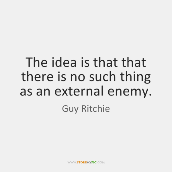 The idea is that that there is no such thing as an ...