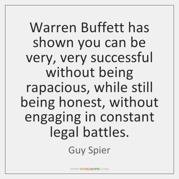 Warren Buffett has shown you can be very, very successful without being ...