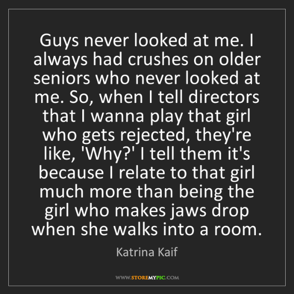 Katrina Kaif: Guys never looked at me. I always had crushes on older...
