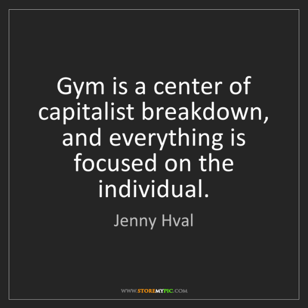 Jenny Hval: Gym is a center of capitalist breakdown, and everything...