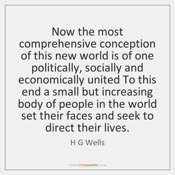 Now the most comprehensive conception of this new world is of one ...