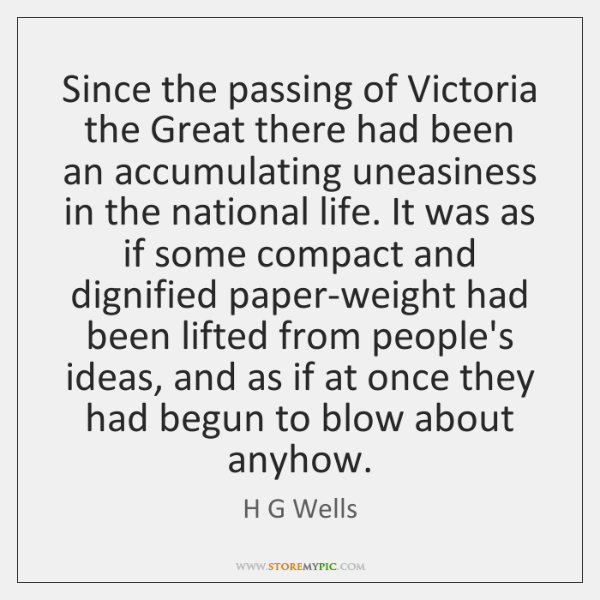 Since the passing of Victoria the Great there had been an accumulating ...