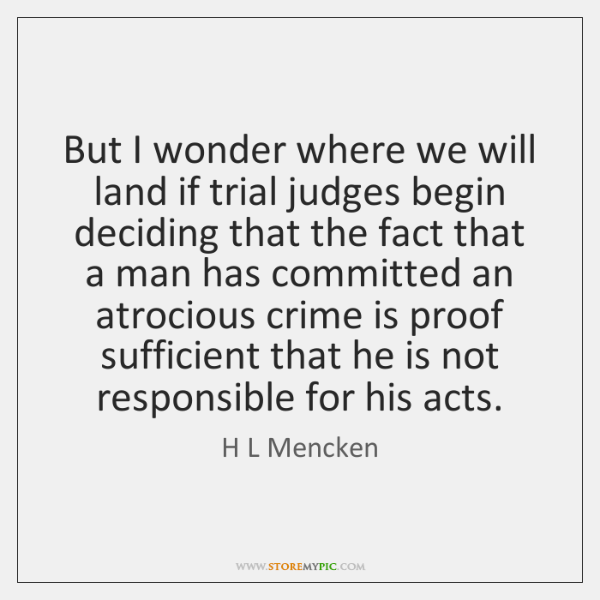 But I wonder where we will land if trial judges begin deciding ...