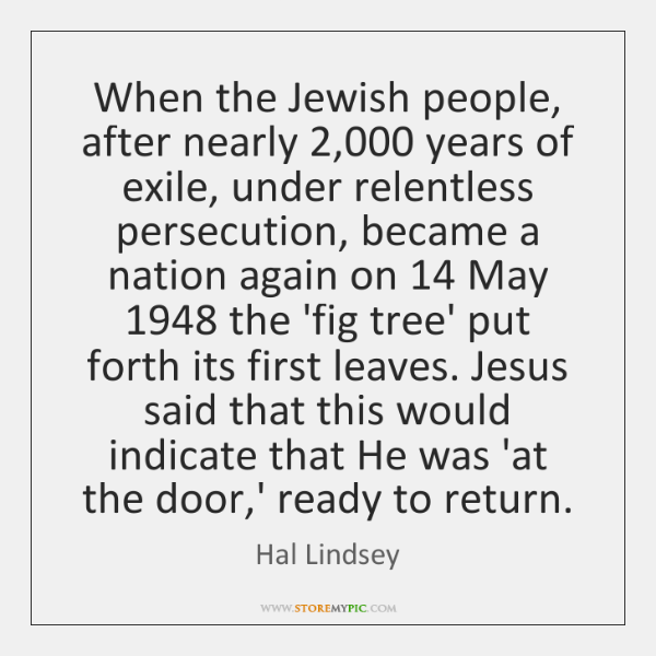When the Jewish people, after nearly 2,000 years of exile, under relentless persecution, ...