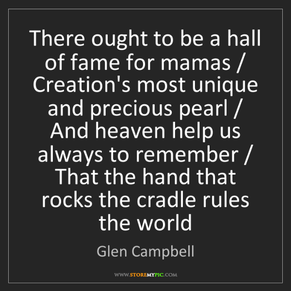 Glen Campbell: There ought to be a hall of fame for mamas / Creation's...