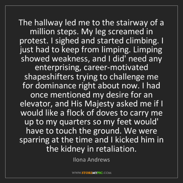 Ilona Andrews: The hallway led me to the stairway of a million steps....