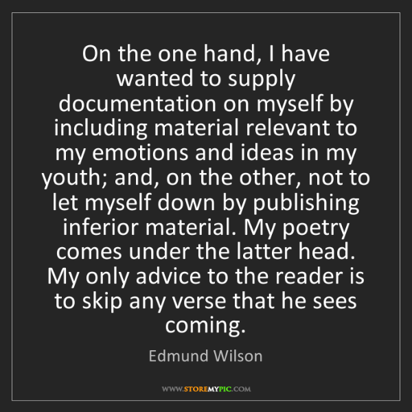 Edmund Wilson: On the one hand, I have wanted to supply documentation...