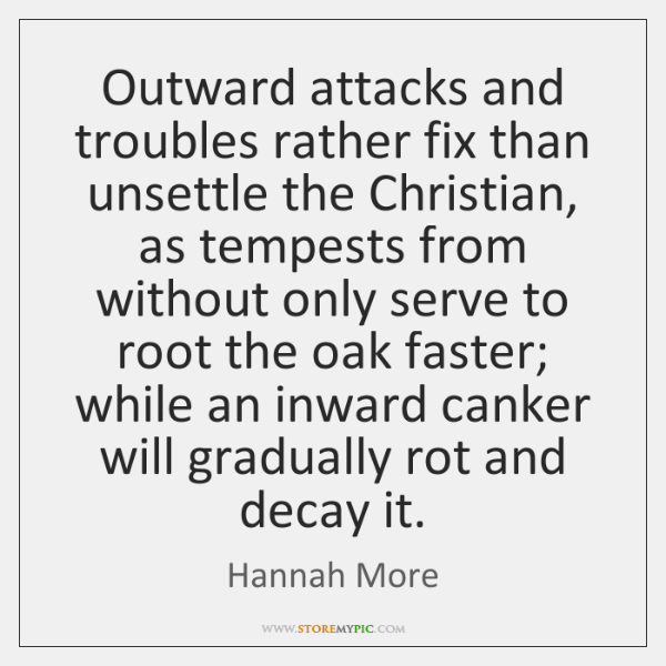 Outward attacks and troubles rather fix than unsettle the Christian, as tempests ...