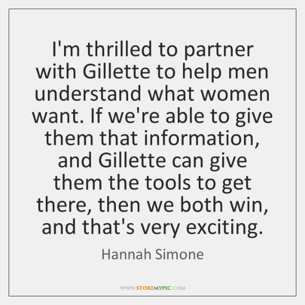 I'm thrilled to partner with Gillette to help men understand what women ...