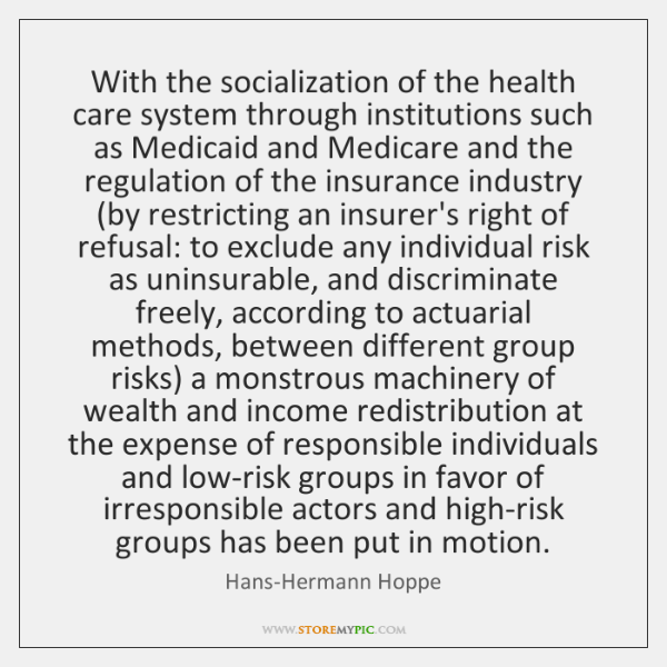 With the socialization of the health care system through institutions such as ...