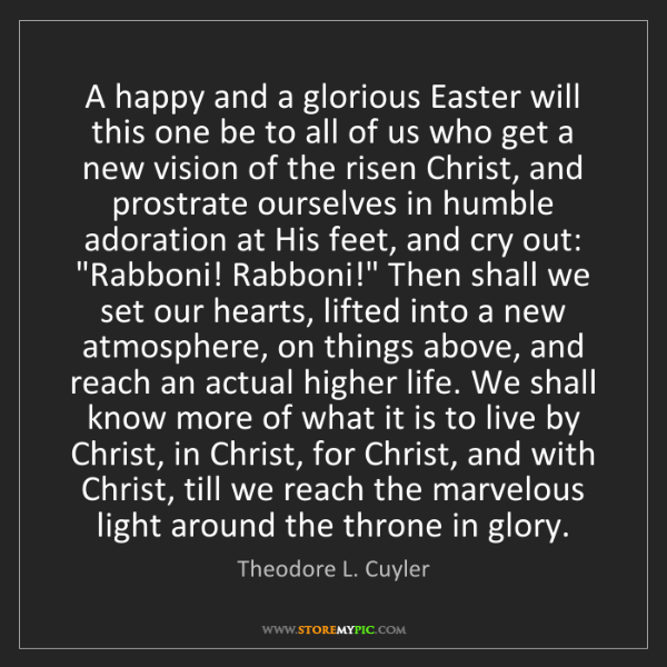 Theodore L. Cuyler: A happy and a glorious Easter will this one be to all...